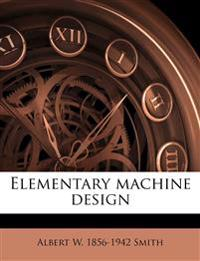 Elementary machine design