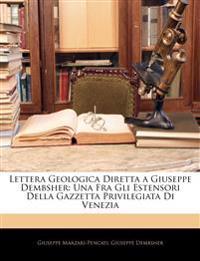 Lettera Geologica Diretta a Giuseppe Dembsher: Una Fra Gli Estensori Della Gazzetta Privilegiata Di Venezia