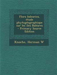 Flora balearica, étude phytogéographique sur les íles Baléares
