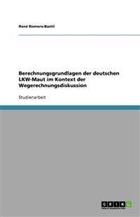 Berechnungsgrundlagen Der Deutschen Lkw-Maut Im Kontext Der Wegerechnungsdiskussion