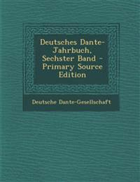 Deutsches Dante-Jahrbuch, Sechster Band - Primary Source Edition