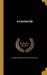 LECTURE BY