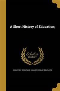 SHORT HIST OF EDUCATION