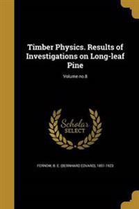 TIMBER PHYSICS RESULTS OF INVE