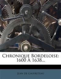 Chronique Bordeloise: 1600 À 1638...