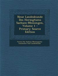 Neue Landeskunde Des Herzogtums Sachsen-Meiningen, Volume 1 - Primary Source Edition