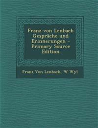 Franz von Lenbach Gespräche und Erinnerungen