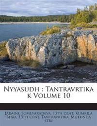 Nyyasudh : Tantravrtika k Volume 10
