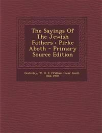 The Sayings Of The Jewish Fathers : Pirke Aboth