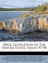 Drug Legislation In The United States, Issues 97-98