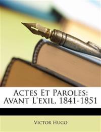 Actes Et Paroles: Avant L'Exil, 1841-1851