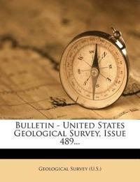 Bulletin - United States Geological Survey, Issue 489...