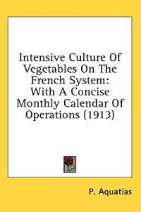 Intensive Culture of Vegetables on the French System