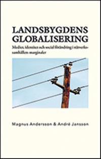 Landsbygdens globalisering. Medier, identitet och social förändring i nätve