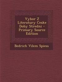 Vybor Z Literatury Ceske Doby Stredni - Primary Source Edition