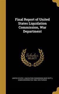 FINAL REPORT OF US LIQUIDATION
