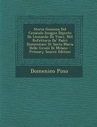 Storia Genuina Del Cenacolo Insigne Dipinto Da Leonardo Da Vinci, Nel Refettorio De' Padri Domenicani Di Santa Maria Delle Grozii Di Milano - Primary