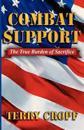 Combat Support: The True Burden of Sacrifice