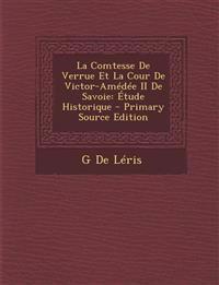 La Comtesse De Verrue Et La Cour De Victor-Amédée II De Savoie: Étude Historique - Primary Source Edition