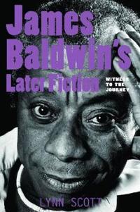 James Baldwin's Later Fiction