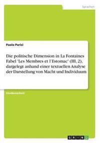 Politische Dimension in La Fontaines Fabel 'Les Membres Et L'Estomac' (III, 2), Dargelegt Anhand Einer Textuellen Analyse Der Darstellung Von Mach