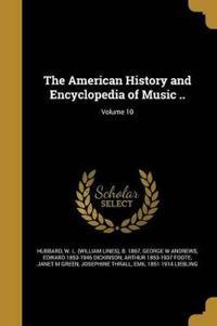 AMER HIST & ENCY OF MUSIC V10