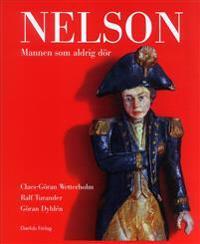Nelson : Mannen som aldrig dör - Claes-Göran Wetterholm pdf epub