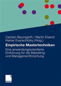 Empirische Mastertechniken: Eine Anwendungsorientierte Einführung Für Die Marketing- Und Managementforschung