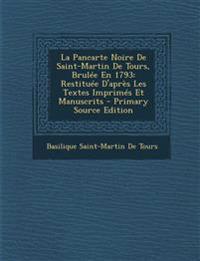 La Pancarte Noire De Saint-Martin De Tours, Brulée En 1793: Restituée D'après Les Textes Imprimés Et Manuscrits - Primary Source Edition