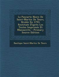 La Pancarte Noire de Saint-Martin de Tours, Brulee En 1793: Restituee D'Apres Les Textes Imprimes Et Manuscrits - Primary Source Edition