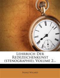 Lehrbuch Der Redezeichenkunst (Stenographie), Volume 2...