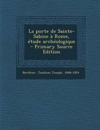 La porte de Sainte-Sabine à Rome, étude archéologique