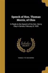 SPEECH OF HON THOMAS MORRIS OF