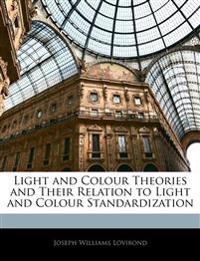 Light and Colour Theories and Their Relation to Light and Colour Standardization