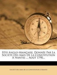 Fête Anglo-française, Donnée Par La Société Des Amis De La Constitution À Nantes ... Août 1790...