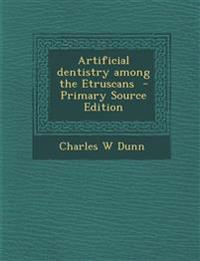 Artificial Dentistry Among the Etruscans
