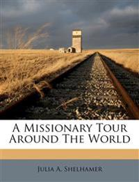 A Missionary Tour Around The World