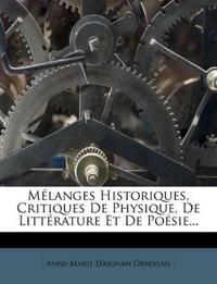 Melanges Historiques, Critiques de Physique, de Litterature Et de Poesie...