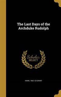 LAST DAYS OF THE ARCHDUKE RUDO