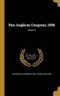 PAN-ANGLICAN CONGRESS 1908 V03