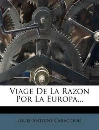 Viage De La Razon Por La Europa...