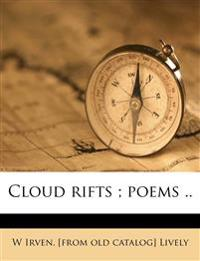 Cloud rifts ; poems ..