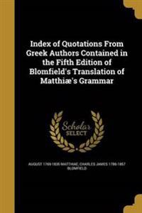 INDEX OF QUOTATIONS FROM GREEK