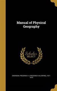 MANUAL OF PHYSICAL GEOGRAPHY