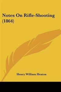 Notes on Rifle-shooting