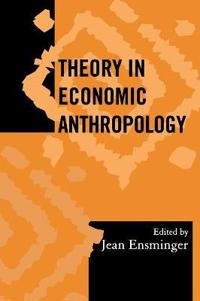 Theory in Economic Anthropology