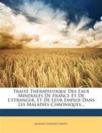 Traité Thérapeutique Des Eaux Minérales De France Et De L'étranger, Et De Leur Emploi Dans Les Maladies Chroniques...