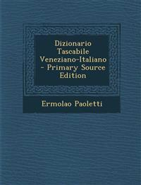 Dizionario Tascabile Veneziano-Italiano - Primary Source Edition