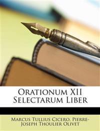 Orationum XII Selectarum Liber