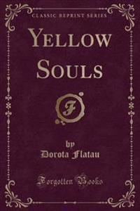 Yellow Souls (Classic Reprint)